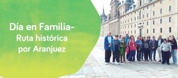 Día en familia con personas con síndrome Down: Aranjuez, DIA EN FAMILIA:  RUTA HISTÓRICA POR  ARANJUEZ